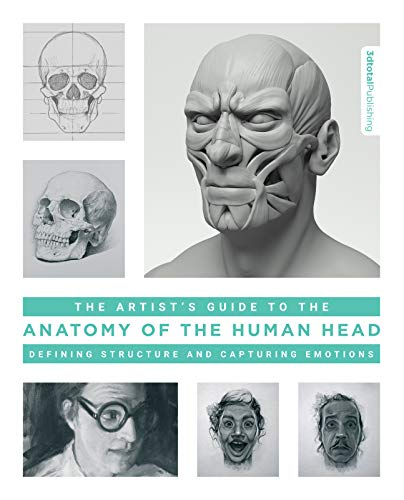The Artist's Guide to the Anatomy of the Human Head: Defining Structure and Capturing Emotions de 3DTotal Publishing