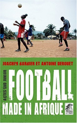 Football made in Afrique de Actes Sud