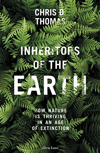 Inheritors of the Earth: How Nature Is Thriving in an Age of Extinction de Allen Lane