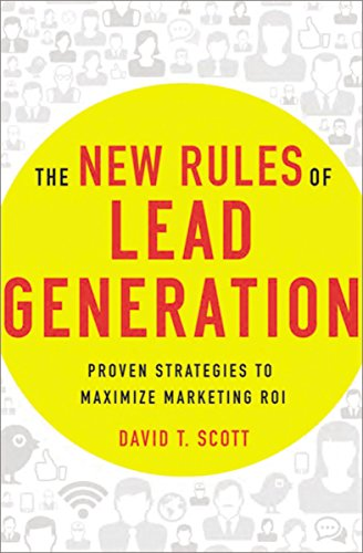 The New Rules of Lead Generation: Proven Strategies to Maximize Marketing ROI de Amacom