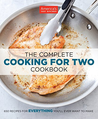 The Complete Cooking for Two Cookbook: 650 Recipes for Everything You'll Ever Want to Make de America's Test Kitchen