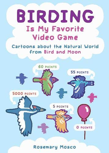 Birding Is My Favorite Video Game: Cartoons About the Natural World from Bird and Moon de Andrews McMeel Publishing