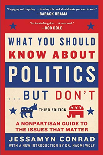 What You Should Know About Politics . . . But Don't: A Nonpartisan Guide to the Issues That Matter de Arcade
