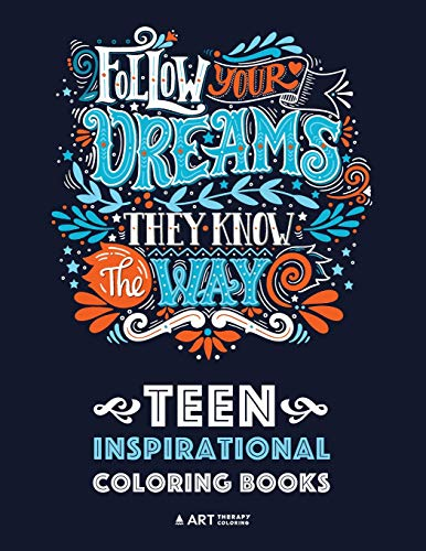 Teen Inspirational Coloring Books: Positive Inspiration for Teenagers, Tweens, Older Kids, Boys, & Girls, Creative Art Pages, Art Therapy & Meditation ... Stress Relief & Relaxation, Relaxing Designs de Art Therapy Coloring