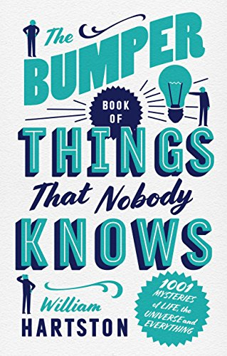 The Bumper Book of Things That Nobody Knows: 1001 Mysteries of Life, the Universe and Everything de Atlantic Books