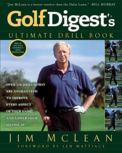 Golf Digest's Ultimate Drill Book: Over 120 Drills that Are Guaranteed to Improve Every Aspect of Your Game and Low de Avery