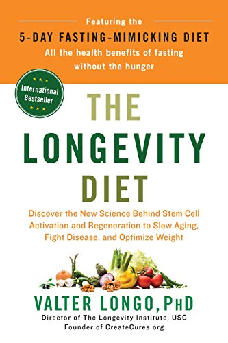 The Longevity Diet: Discover the New Science Behind Stem Cell Activation and Regeneration to Slow Aging, Fight Disease, and Optimize Weight de Avery