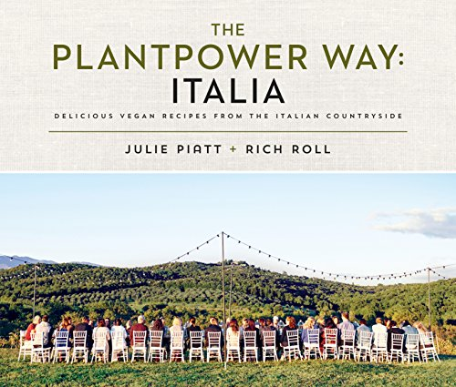 The Plantpower Way: Italia: Delicious Vegan Recipes from the Italian Countryside: A Cookbook de Avery
