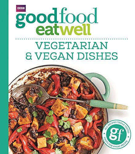 Good Food Eat Well: Vegetarian and Vegan Dishes de BBC Books