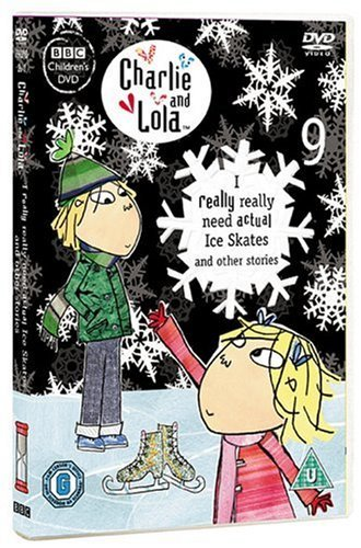 Charlie and Lola - 9 I Really Really Need Actual Ice Skates and Other Stories [Import anglais] de BBC