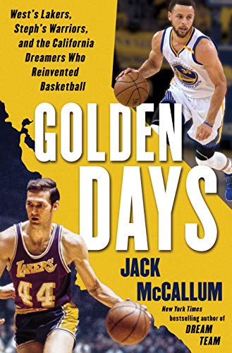 Golden Days: West's Lakers, Steph's Warriors, and the California Dreamers Who Reinvented Basketball de Ballantine Books