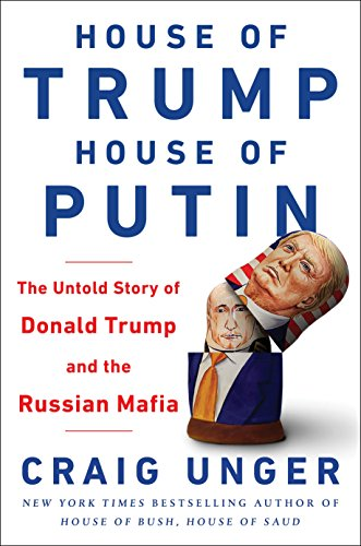 House of Trump, House of Putin: The Untold Story of Donald Trump and the Russian Mafia de Bantam Press