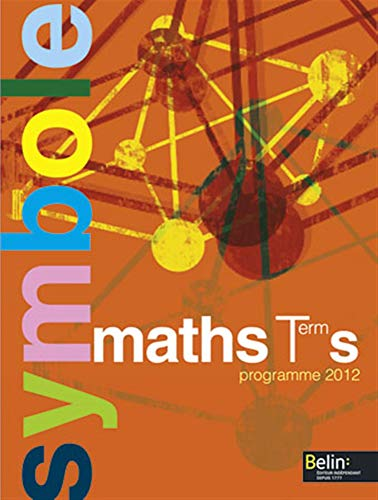 Maths Tle S : Programme 2012 de BELIN EDUCATION