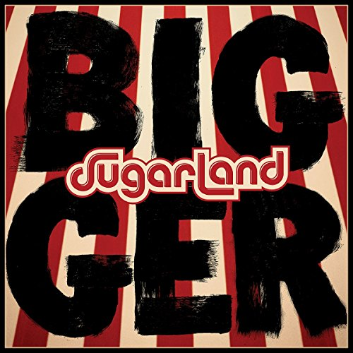 Bigger [Import allemand] de Sugarland