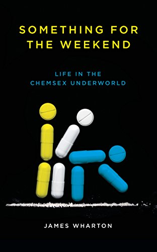 Something for the Weekend: Life in the Chemsex Underworld de Biteback Publishing