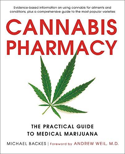Cannabis Pharmacy: The Practical Guide to Medical Marijuana -- Revised and Updated de Black Dog & Leventhal