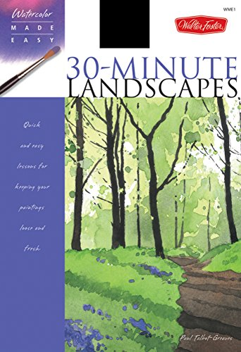 Watercolor Made Easy: 30-Minute Landscapes de Walter Foster Publishing