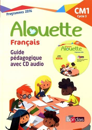 Français CM1 Alouette : Guide pédagogique (1CD audio) de Bordas Editions