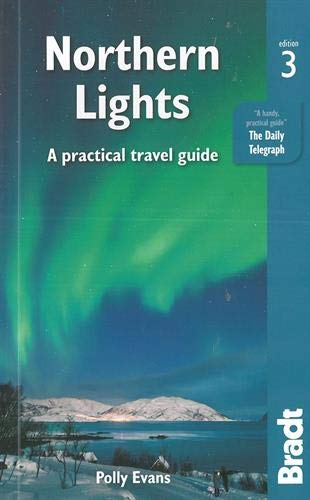 Bradt Northern Lights: A Practical Travel Guide de Bradt Travel Guides