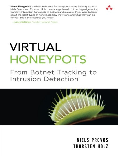 Virtual Honeypots: From Botnet Tracking to Intrusion Detection de Brand: AddisonWesley Professional