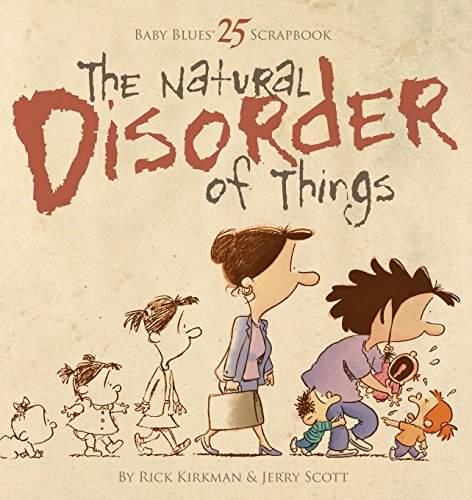 The Natural Disorder of Things: Baby Blues Scrapbook 25 de Andrews McMeel Publishing