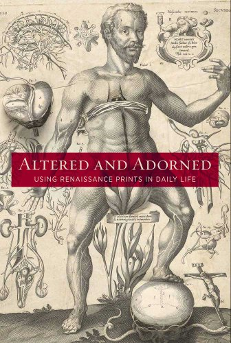 Altered And Adorned - Using Renaissance Prints in Daily Life de Brand: Art Institute of Chicago