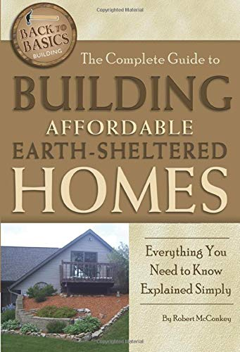 The Complete Guide to Building Affordable Earth-Sheltered Homes  Everything You Need to Know Explained Simply de Brand: Atlantic Publishing Group Inc