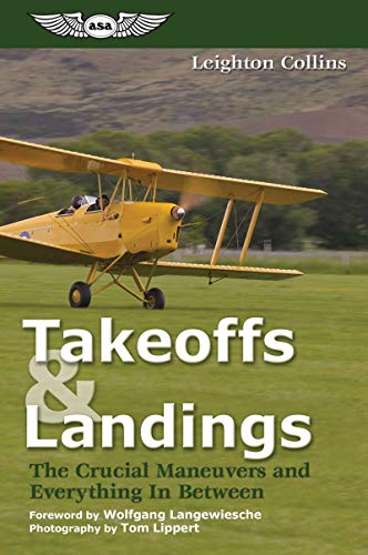 Takeoffs & Landings: The Crucial Maneuvers And Everything In Between de Brand: Aviation Supplies Academics Inc