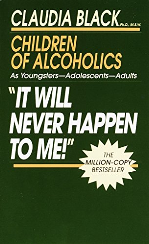 It Will Never Happen to Me!: Growing up with Addiction as Youngsters, Adolescents, Adults de Brand: Ballantine Books