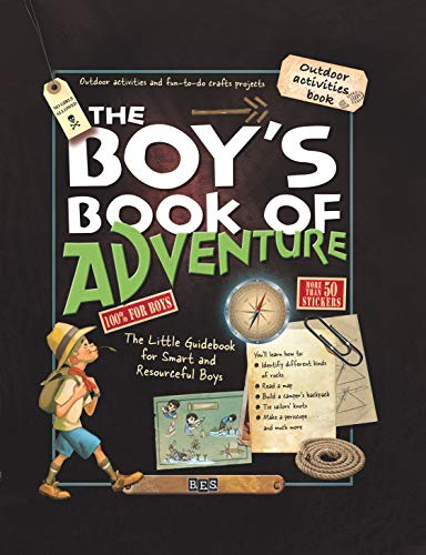 The Boy's Book of Adventure: The Little Guidebook for Smart and Resourceful Boys de Barron's Educational Series Inc.,U.S.