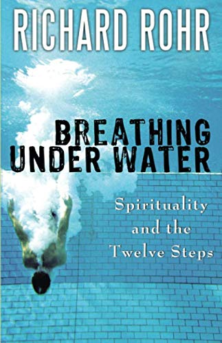 Breathing Under Water: Spirituality and the Twelve Steps de St Anthony Messenger Press,U.S.