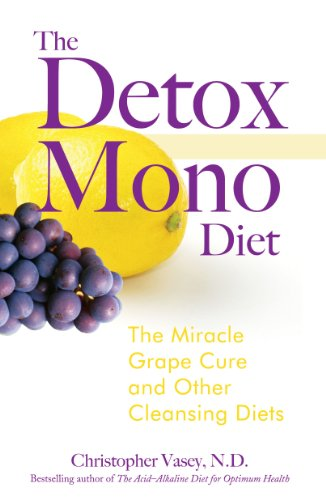 The Detox Mono Diet: The Miracle Grape Cure and Other Cleansing Diets de Healing Arts Press