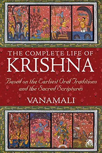 The Complete Life of Krishna: Based on the Earliest Oral Traditions and the Sacred Scriptures de Brand: Inner Traditions