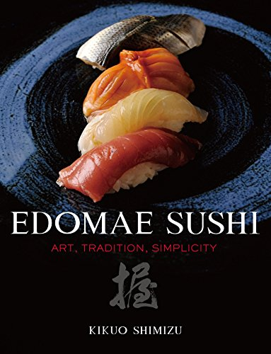 Edomae Sushi: Art, Tradition, Simplicity de Kodansha International