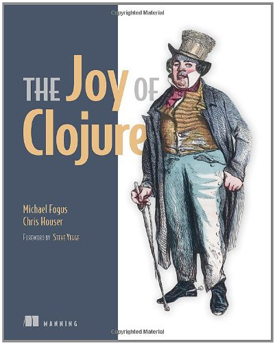 Joy of Clojure: Thinking the Clojure Way de Brand: Manning Publications