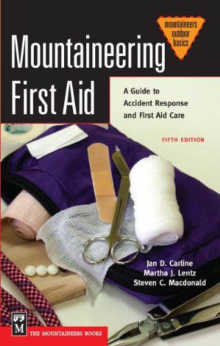Mountaineering First Aid: A Guide to Accident Response and First Aid Care de Mountaineers Books