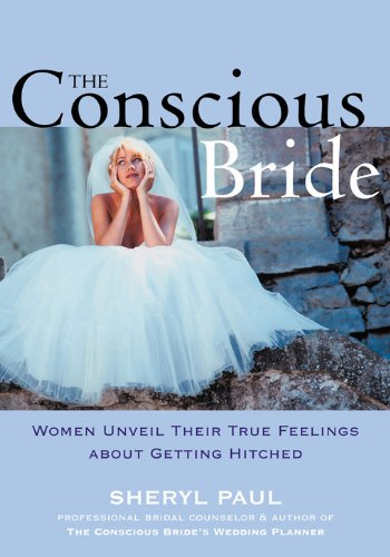 The Conscious Bride: Women Unveil Their True Feelings about Getting Hitched de New Harbinger
