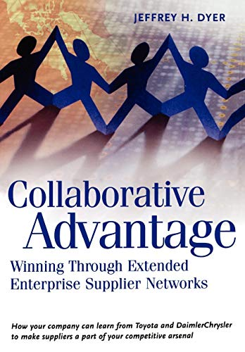 Collaborative Advantage: Winning through Extended Enterprise Supplier Networks de Brand: Oxford University Press USA