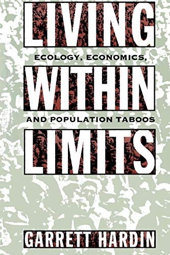 Living Within Limits: Ecology, Economics, and Population Taboos de Brand: Oxford University Press USA