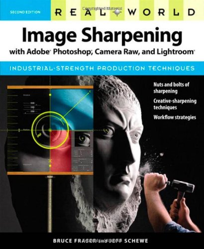 Real World Image Sharpening with Adobe Photoshop, Camera Raw, and Lightroom de Brand: Peachpit Press