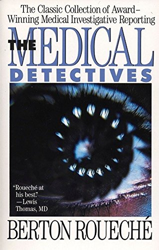 The Medical Detectives: The Classic Collection of Award-Winning Medical Investigative Reporting de Plume