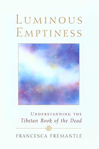 Luminous Emptiness: A Guide to the Tibetan Book of the Dead de Brand: Shambhala