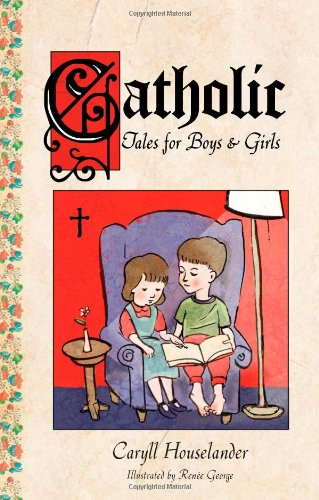 Catholic Tales for Boys and Girls de Brand: Sophia Institute Press