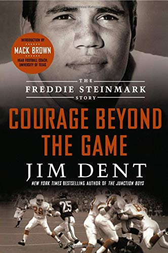 Courage Beyond The Game: The Freddie Steinmark Story de St. Martin's Griffin
