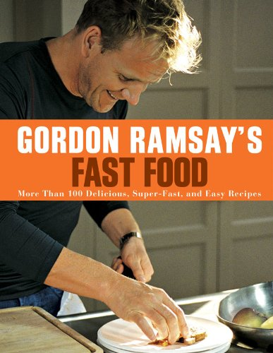 Gordon Ramsay's Fast Food: More Than 100 Delicious, Super-Fast, and Easy Recipes de Sterling Publishing (NY)