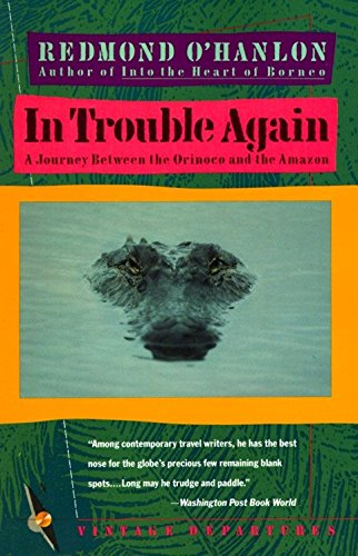 In Trouble Again: A Journey Between Orinoco and the Amazon de Vintage