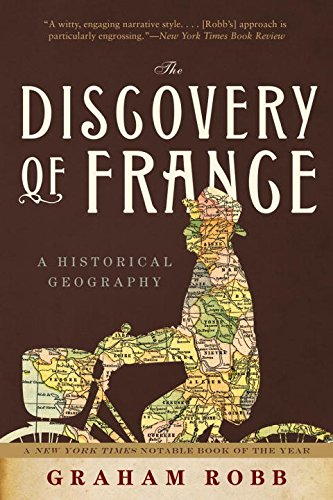 The Discovery of France – A Historical Geography de Brand: W W Norton Company
