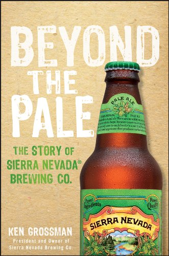 Beyond the Pale: The Story of Sierra Nevada Brewing Co. de Brand: Wiley