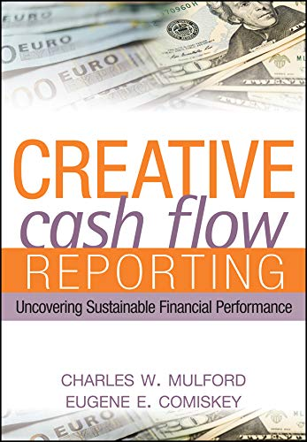 Creative Cash Flow Reporting: Uncovering Sustainable Financial Performance de John Wiley & Sons