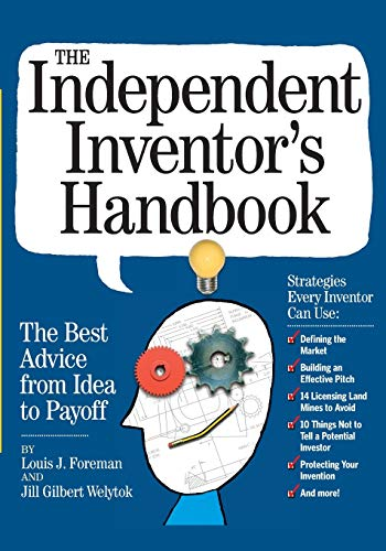 The Independent Inventor's Handbook: 'The Best Advice from Idea to Payoff de Brand: Workman Publishing Company